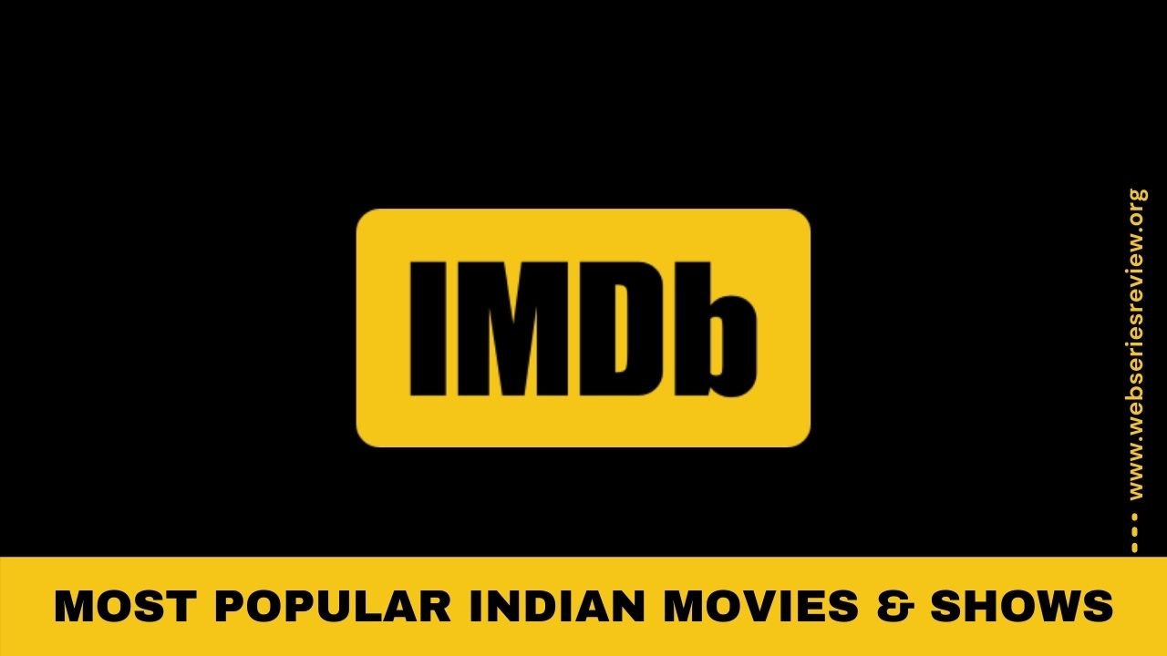Most Popular Indian Movies & Shows of 2021 as per IMDb