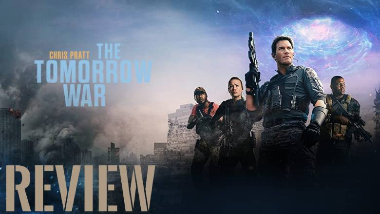 The Tomorrow War Review A Pure Action Movie